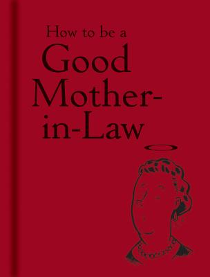 How to Be a Good Mother~In~Law
