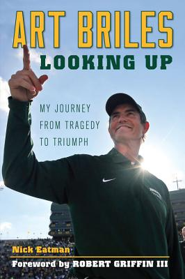 Art Briles Looking Up: My Journey from Traged