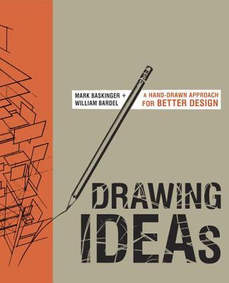 Drawing Ideas: A Hand~Drawn Approach for Bett