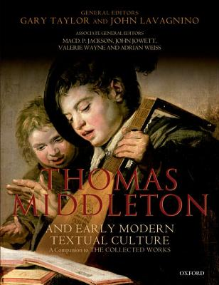 Thomas Middleton and Early Modern Textual Cul