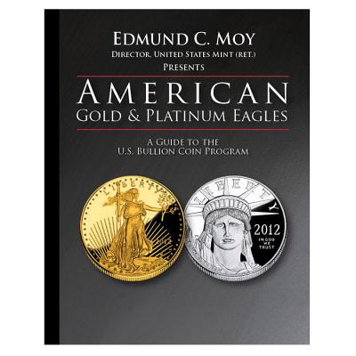 American Gold and Platinum Eagles: A Guide to