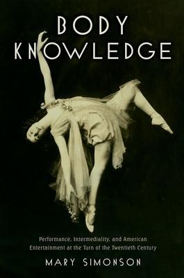 Body Knowledge: Performance Intermediality an