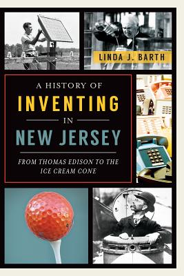 A History of Inventing in New Jersey: From Th