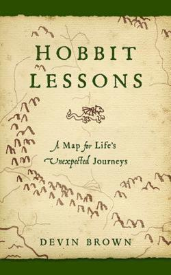 Hobbit Lessons: A Map for Life's Unexpected J