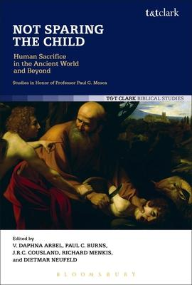 Not Sparing the Child: Human Sacrifice in the
