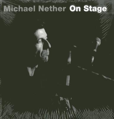 Michael Nether: On Stage