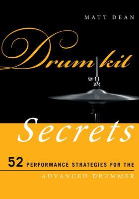 Drum Kit Secrets: 52 Performance Strategies f