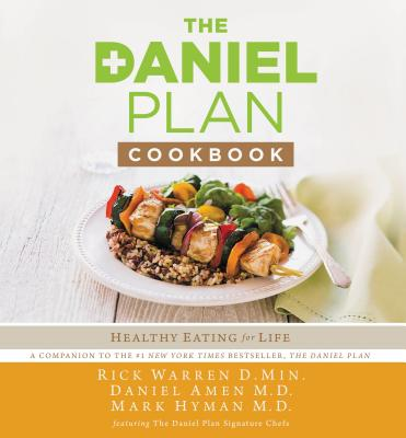 The Daniel Plan Cookbook: Healthy Eating for