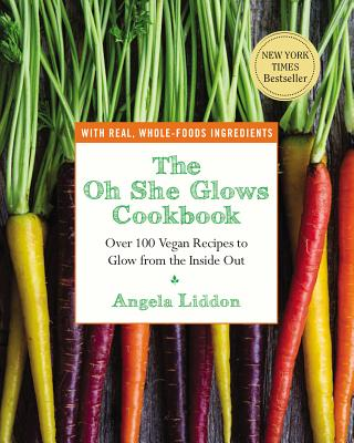 The Oh She Glows Cookbook: Over 100 Vegan Rec