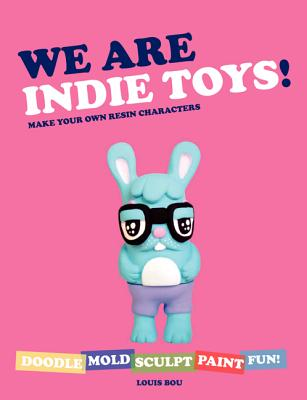 We Are Indie Toys: Make Your Own Resin Charac