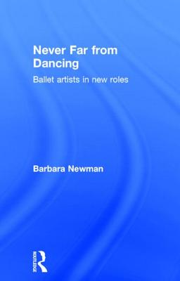 Never Far from Dancing: Ballet Artists in New