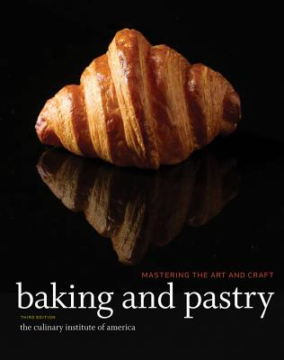 Baking   Pastry: Mastering the Art and Craft
