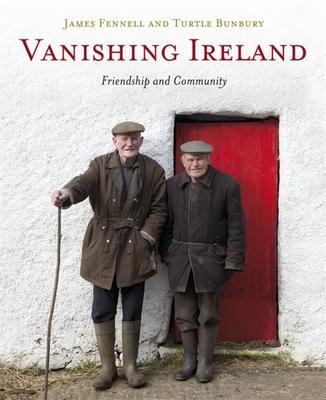 Vanishing Ireland: Friendship and Community