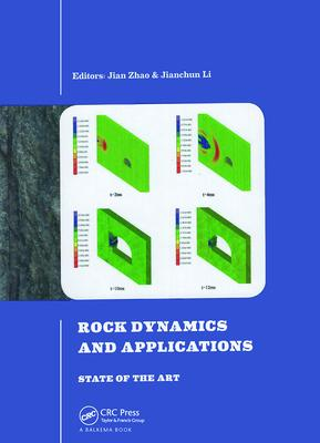 Rock Dynamics and Applications: State of the Art: Proceedings of the First International Conference on Rock Dynamics and Applica
