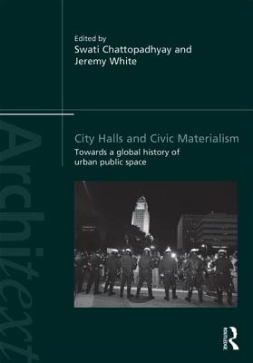 City Halls and Civic Materialism: Towards a Global History of Urban Public Space