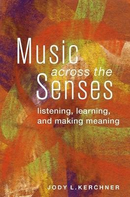 Music Across the Senses: Listening Learning a