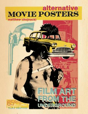Alternative Movie Posters: Film Art from the