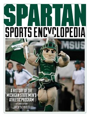 Spartan Sports Encyclopedia: A History of the