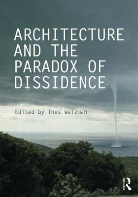 Architecture and the Paradox of Dissidence