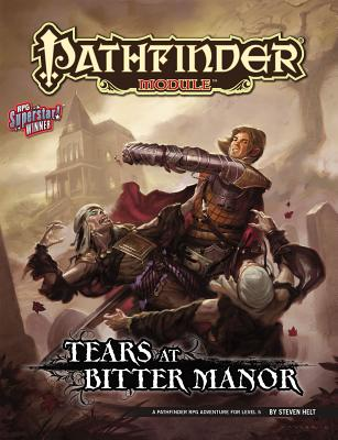 Tears at Bitter Manor: Pathfinder Rpg Adventure, Level 5