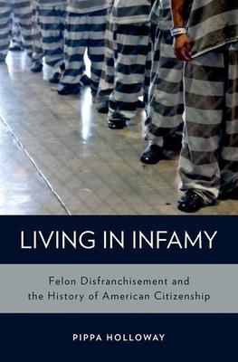 Living in Infamy: Felon Disfranchisement and