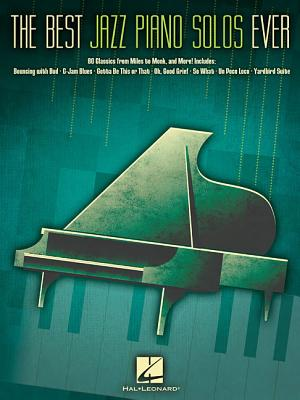The Best Jazz Piano Solos Ever: 80 Classics f