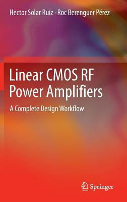 Linear CMOS RF Power Amplifiers: A Complete Design Workflow