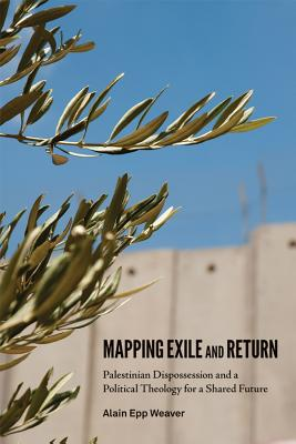 Mapping Exile and Return: Palestinian Disposs
