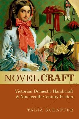 Novel Craft: Victorian Domestic Handicraft an