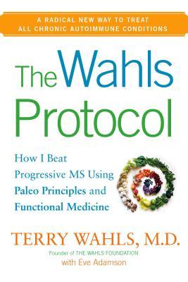 The Wahls Protocol: How I Beat Progressive MS