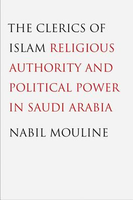 The Clerics of Islam: Religious Authority and