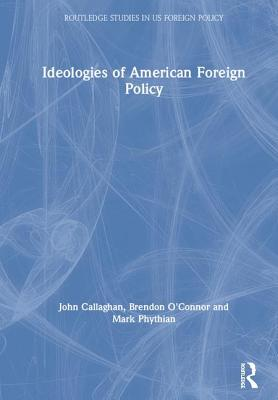 Ideologies of American Foreign Policy