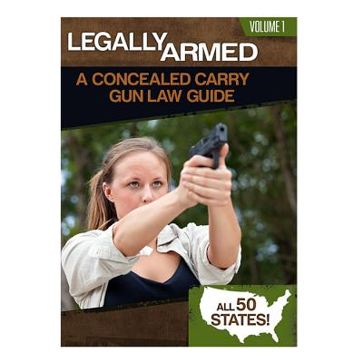 Legally Armed: A Concealed Carry Gun Law Guid