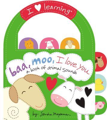 Baa, Moo, I Love You!: A Book of Animal Sounds