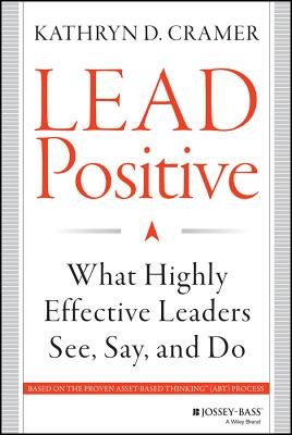 Lead Positive: What Highly Effective Leaders