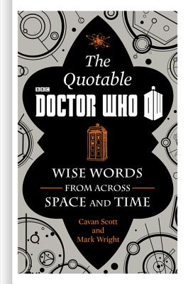 The Official Quotable Doctor Who: Wise Words
