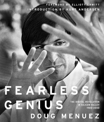 Fearless Genius: The Digital Revolution in Silicon Valley, 1985-2000