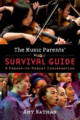 The Music Parents' Survival Guide: A Parent~t