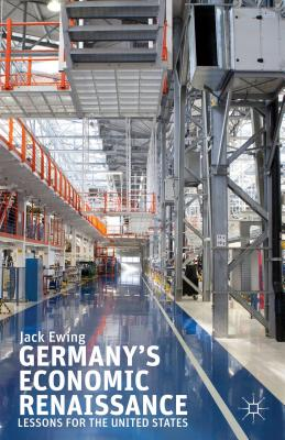 Germany's Economic Renaissance: Lessons for the United States