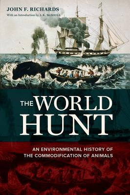 The World Hunt: An Environmental History of the Commodification of Animals