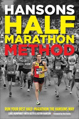 Hansons Half~Marathon Method: Run Your Best H