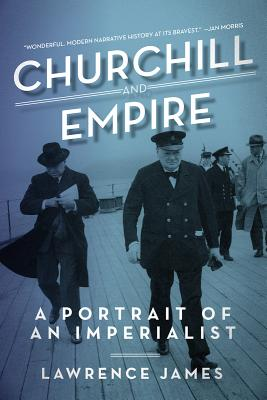 Churchill and Empire: A Portrait of an Imperi