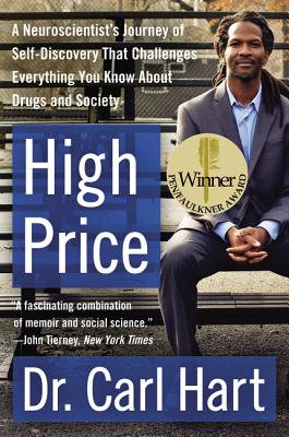 High Price: A Neuroscientist's Journey of Sel