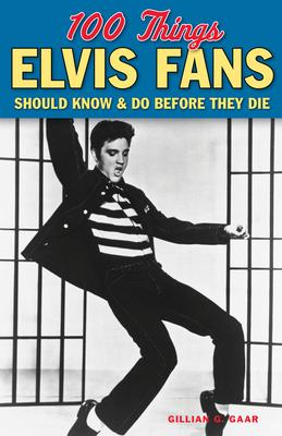 100 Things Elvis Fans Should Know   Do Before
