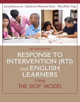 Response to Intervention, Rti and English Learners: Using the SIOP Model