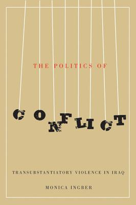 The Politics of Conflict: Transubstantiatory