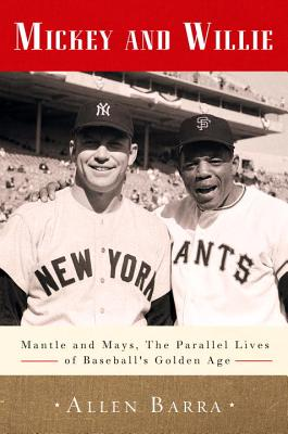Mickey and Willie: Mantle and Mays the Parall