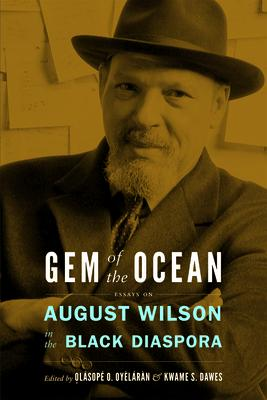 Gem of the Ocean: Essays on August Wilson in