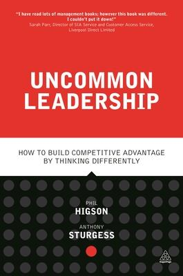 Uncommon Leadership: How to Build Competitive