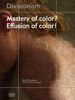 Divisionism: Mastery of Color Effusion of Col